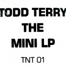 Todd Terry - The Unreleased Project - TNT Records - TNT-01