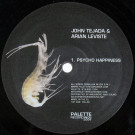 John Tejada & Arian Leviste - Psycho Happiness - Palette Recordings - PAL-30