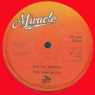 Two Man Sound - Que Tal America - Miracle Records - M1-12