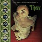 Tipsy - Trip Tease - The Seductive Sounds of Tipsy - Asphodel - ASP 0967