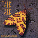 Talk Talk - Life's What You Make It (Extended Version) - EMI - 12EMI 5540, EMI - 12 EMI 5540