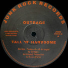 Outrage / Babypop - Tall 'N' Handsome / Mmm Drop - Junk Rock Records - JRR 002