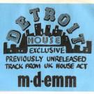 M-D-Emm - Get Down - Detroit House - DETROIT #1