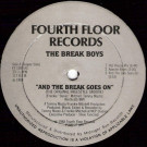 The Break Boys - And The Break Goes On (The Original Freestyle Groove) - Fourth Floor Records - FF 1090