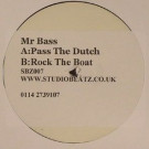 Mr. Bass - Pass The Dutch / Rock The Boat - Studiobeatz - SBZ007