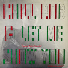 Chill Rob G - Let Me Show You - Wild Pitch Records - WP 1017