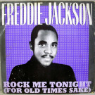 Freddie Jackson - Rock Me Tonight (For Old Times Sake) - Capitol Records - 12CL 358