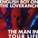 English Boy On The Loveranch - The Man In Your Life - New Rose Records - NEW 100
