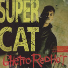 Super Cat - Ghetto Red Hot - Columbia - 44 74233
