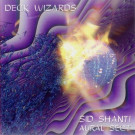 Sid Shanti - Deck Wizards - Aural Sect - Psychic Deli - PDCD 003