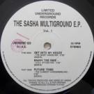 Sasha - The Sasha Multiground E.P. Vol. 1 - Limited Underground Records - UNDRGRND 826