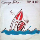 Orange Juice - Rip It Up - Holden Caulfield Universal - POSPX 547, Polydor - POSPX 547