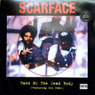 Scarface featuring Ice Cube - Hand Of The Dead Body - Rap-A-Lot Records - 7243 8 92817 6 7, Noo Trybe Records - 7243 8 92817 6 7, Virgin - VUST 88