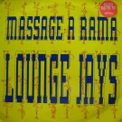 Lounge Jays - Massage A Rama - WAU! Mr. Modo Recordings - EMS 002T