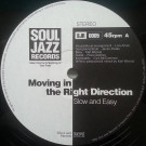 Moving In The Right Direction - Slow And Easy / Return Of The Emperor - Soul Jazz Records - SJR 0005