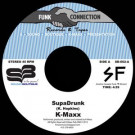 K-Maxx - SupaDrunk / Love Is Comin' - Sound Boutique Records - SB-002, Funk Connection Records And Tapes - SB-002