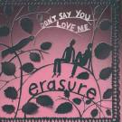Erasure - Don't Say You Love Me (Club Promo) - Mute - PCDMute337