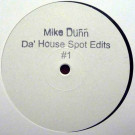 Mike Dunn - Da' House Spot Edits # 1 - Not On Label (Mike Dunn) - MD001