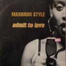 Maximum Style - Admit To Love - Parousia - 74321 37418 1
