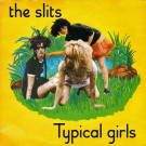 Slits, The - Typical Girls - Island Records - WIP 6505
