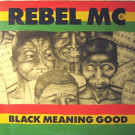 Rebel MC - Black Meaning Good - Desire Records - WANTX 47