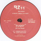 John Dahlbäck - Sugar (All You Need) - RZ Records - RZ11
