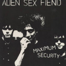 Alien Sex Fiend - Maximum Security - Anagram Records - GRAM 24
