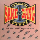 West Coast Rap All-Stars, The - We're All In The Same Gang - Warner Bros. Records - 0-21549