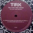Tim, Chad & Sherry - The Love I Make (Remixes) - Tirk - TIRK080