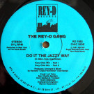 The Rey-D Gang - Do It The Jazzy Way - Rey-D Records - RD 1952