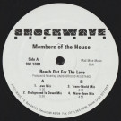 Members Of The House - Reach Out For The Love - Shockwave Records - SW 1001