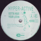 Hyperactive - Gotta Have Your Lovin - Great Asset - GAD 42