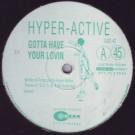 Hyperactive - Gotta Have Your Lovin - Great Asset - GAD 42