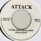 Johnny Clarke - Every Knee Shall Bow - Attack - ATT003