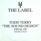 """Todd Terry - """"The Sound Design"""" Final EP (Double Pack) - Hard Times The Label - HT002"""