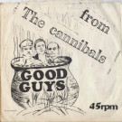 Mike Spenser And The Cannibals - Good Guys - Big Cock Records - F-UK 1