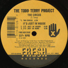 The Todd Terry Project - The Circus / Weekend - Fresh Records - FRE-80128