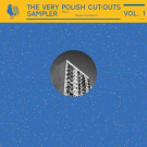 Ptaki / Maciek Sienkiewicz - The Very Polish Cut-Outs Sampler Vol. 1 - The Very Polish Cut-Outs - TVPC002