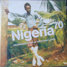 Various - Nigeria 70 (The Definitive Story of 1970's Funky Lagos) - Strut - STRUTLP 013