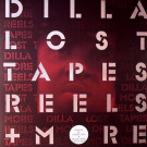 J Dilla - Lost Tapes Reels + More - Mahogani Music - MM32