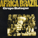 Grupo Batuque - Africa Brazil - Far Out Recordings - FARO 040DLP