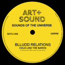 Blludd Relations - Cold Like The Baron - Sounds Of The Universe - SOTU 006