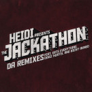Heidi - Heidi Presents The Jackathon - Da Remixes - Get Physical Music - GPM182