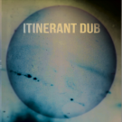 Itinerant Dubs - Spirit In The Underworld - Itinerant Dub - ID002
