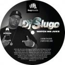 DJ Slugo - Watch Me Juke - Thug Records - THUG 014