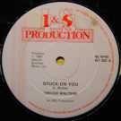 Trevor Walters - Stuck On You / Penny Lover - I & S Production - IST 002