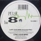Lose Your Mind - Lose Your Mind - Pulse-8 Records - 12 LOSE 1