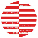 Walls - Urals / I Can't Give You Anything But Love - Ecstatic - E002