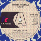 Timmy Thomas - Touch To Touch - T.K. Records - S TKR 6017