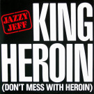 Jazzy Jeff - King Heroin (Don't Mess With Heroin) - Jive - JIVE T 88